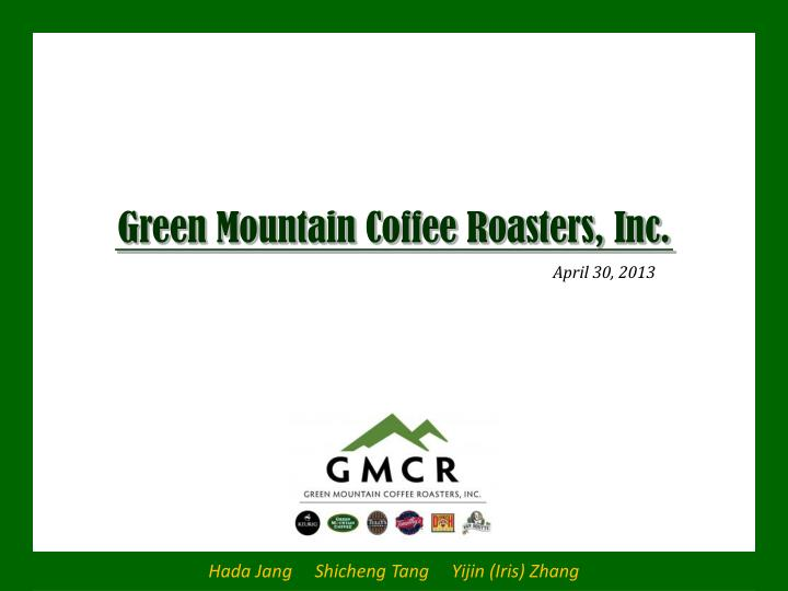 an analysis of the marketing plan of green mountain coffee roasters inc Seattle & waterbury, vt--(business wire)--mar 21, 2012-- starbucks coffee company (nasdaq: sbux) and green mountain coffee roasters, inc (gmcr) (nasdaq: gmcr), a leader in specialty coffee and coffee makers, today announced the expansion of their strategic relationship for the manufacturing, marketing, distribution.