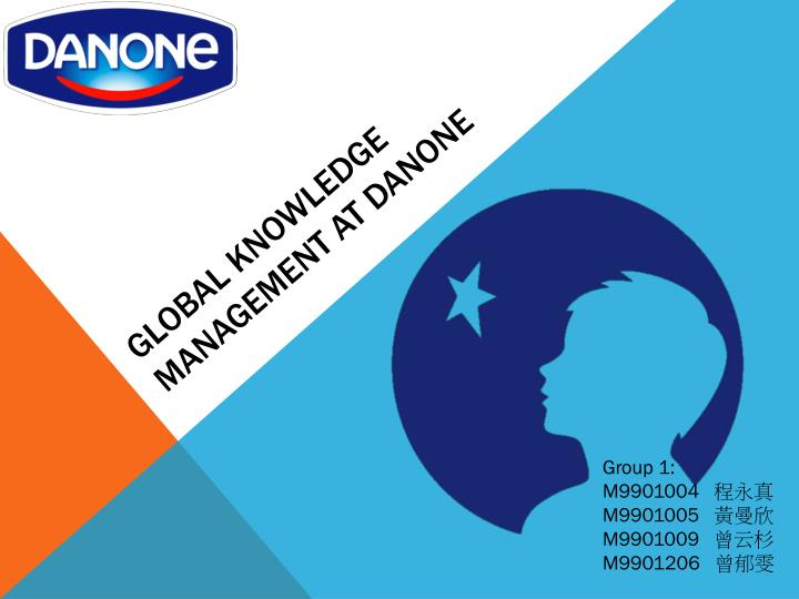 danone case study knowledge management The first and main problem described in the case study revolves around the ownership structure and the control over the jv it seems that the chinese wahaha expectations were that their 49% of the jv meant full control, as the other 51% were split half-half between danone and peregrine through the singapore registered jinjia.