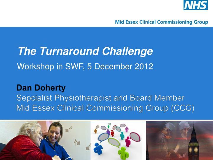 the turnaround challenge workshop in swf 5 december 2012 n.