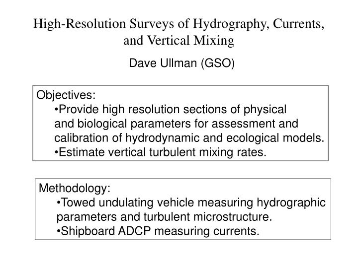 High-Resolution Surveys of Hydrography, Currents, and Vertical Mixing