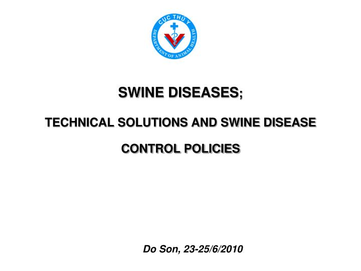 Swine diseases technical solutions and swine disease control policies