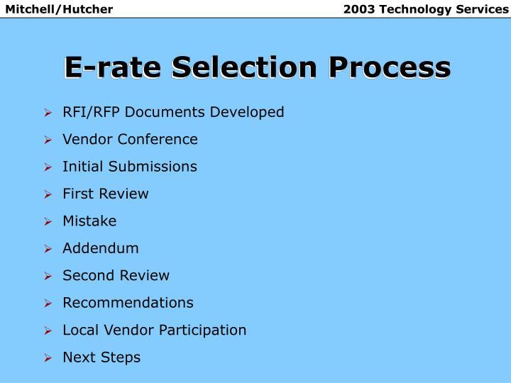 E rate selection process