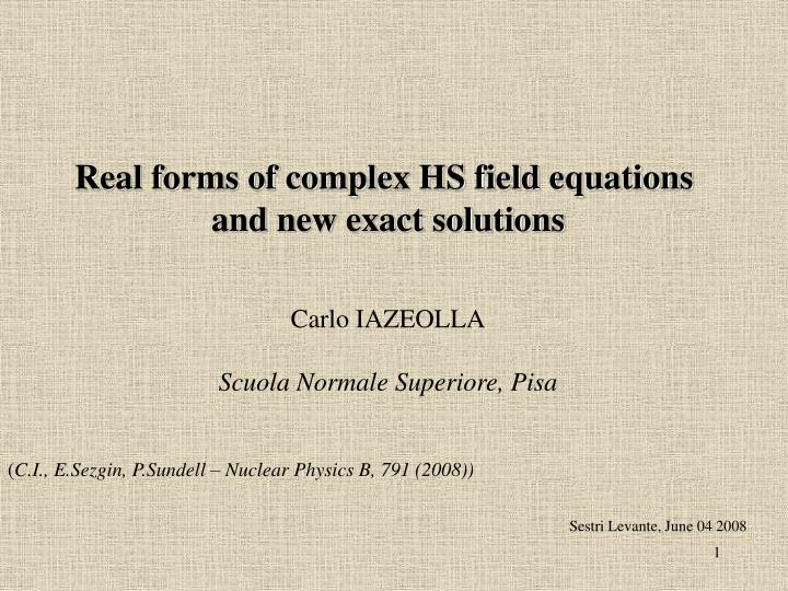 Real forms of complex HS field equations