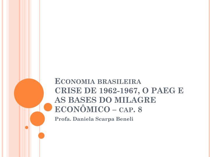 economia brasileira crise de 1962 1967 o paeg e as bases do milagre econ mico cap 8 n.