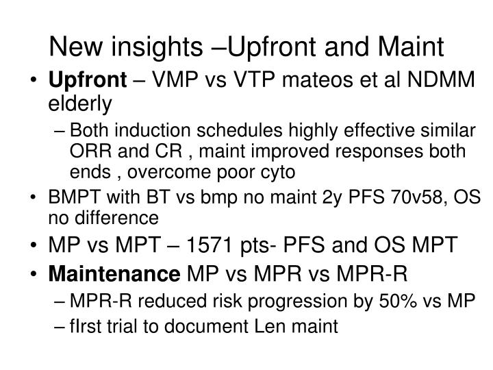 New insights –Upfront and Maint