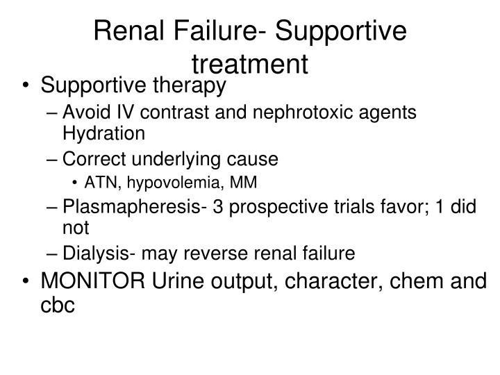 Renal Failure- Supportive treatment