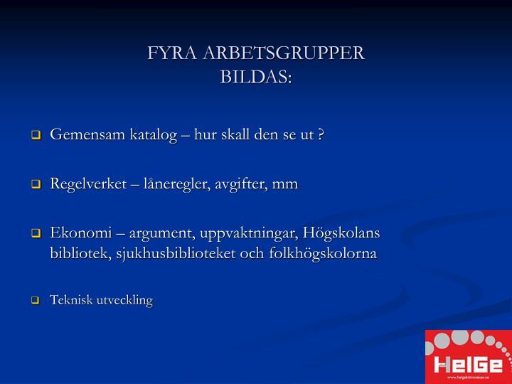 FYRA ARBETSGRUPPER