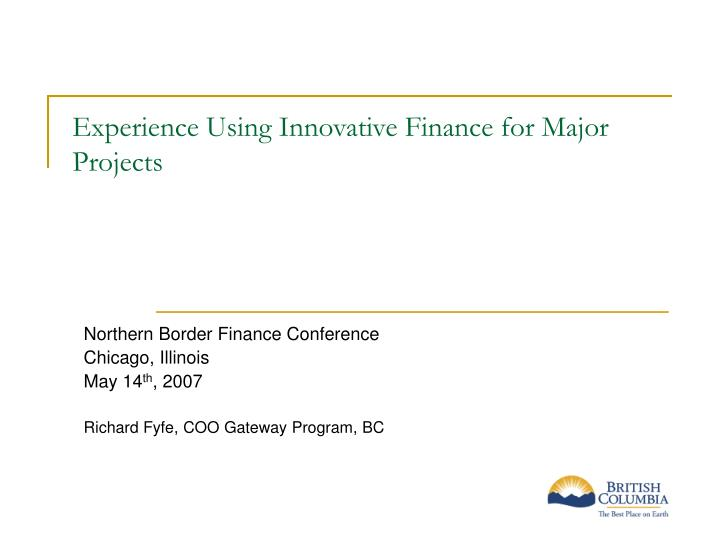 experience using innovative finance for major projects n.