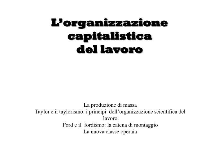 L organizzazione capitalistica del lavoro