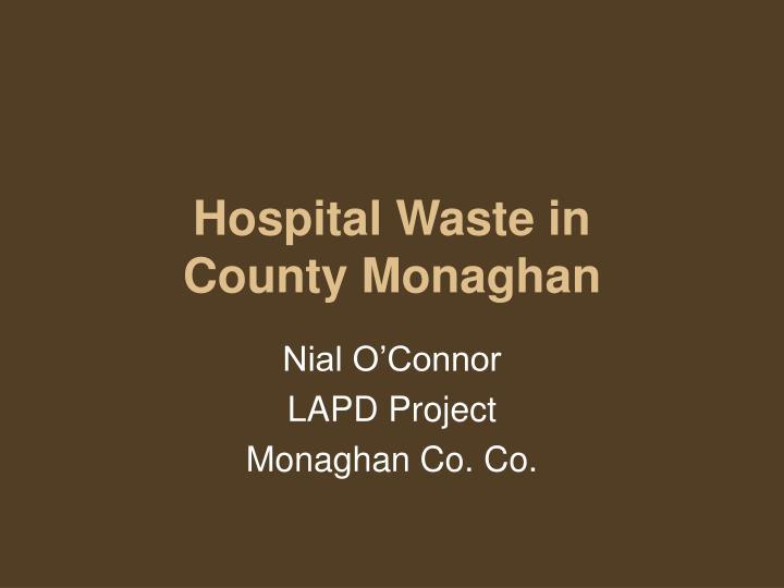 hospital waste in county monaghan n.