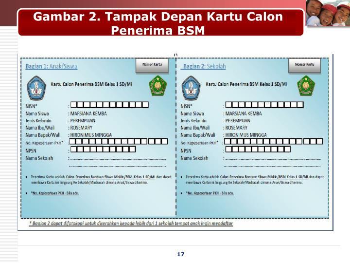 Gambar 2. Tampak Depan Kartu Calon Penerima BSM