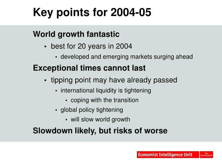 Key points for 2004 05
