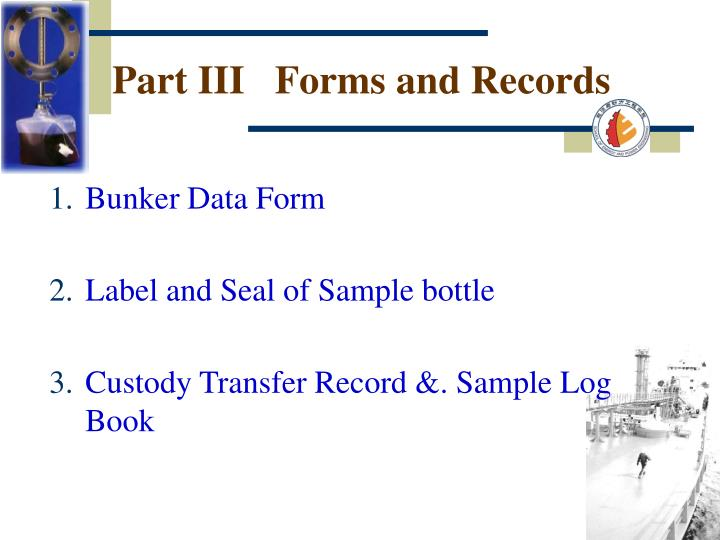 Part iii forms and records