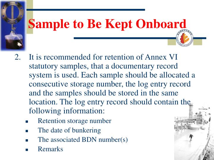 Sample to Be Kept Onboard