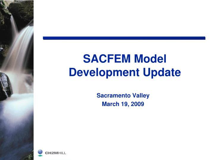 sacfem model development update n.
