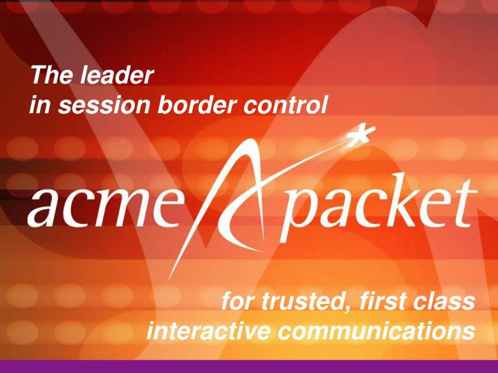The leader in session border control