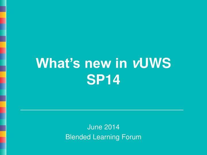 What s new in v uws sp14