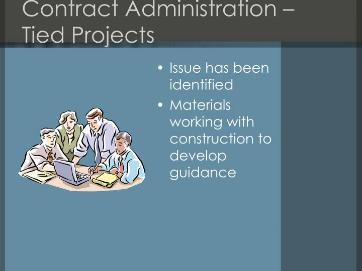 Contract Administration – Tied Projects