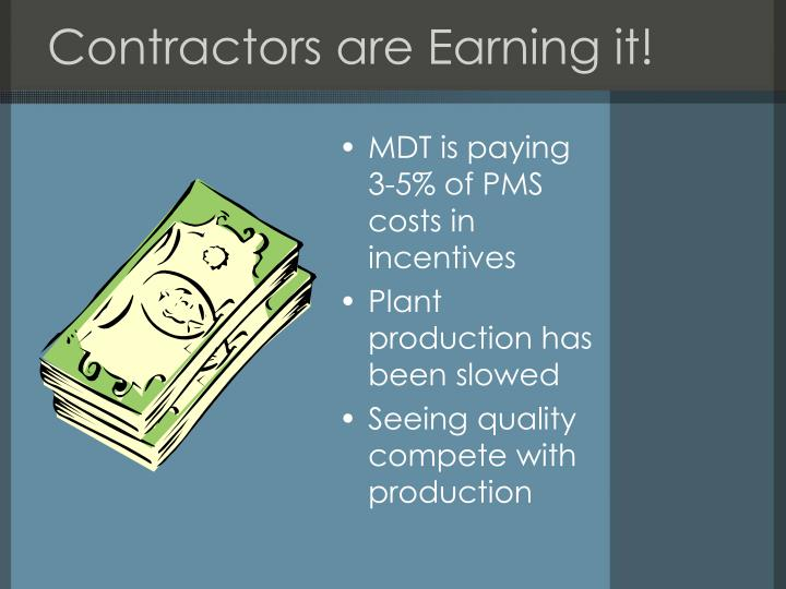 Contractors are Earning it!