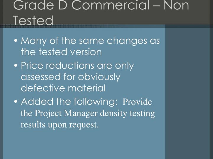 Grade D Commercial – Non Tested