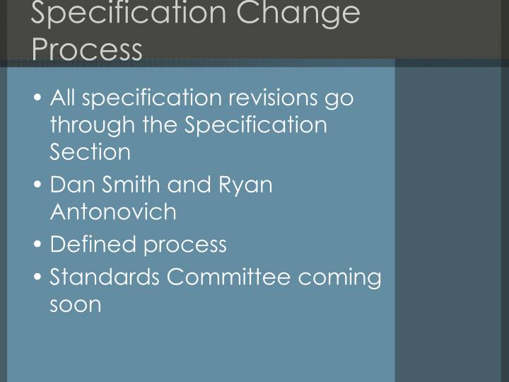Specification Change Process