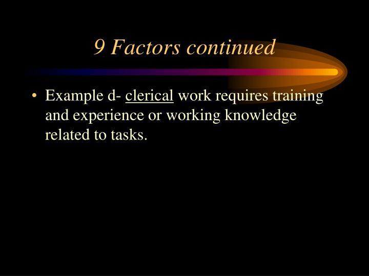 9 Factors continued