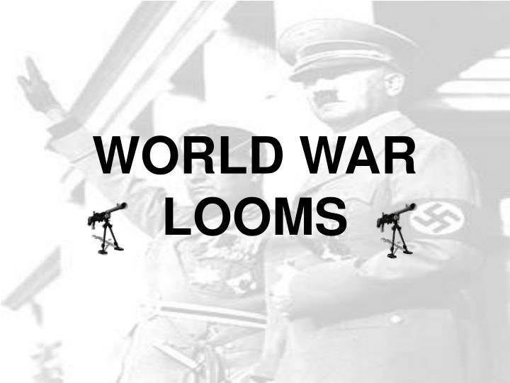 world war looms n.