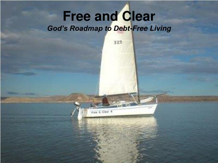 Free and clear god s roadmap to debt free living