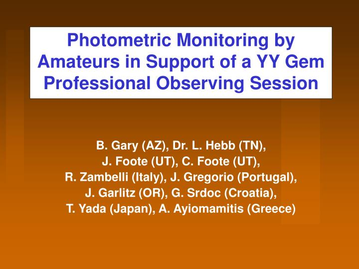 photometric monitoring by amateurs in support of a yy gem professional observing session n.