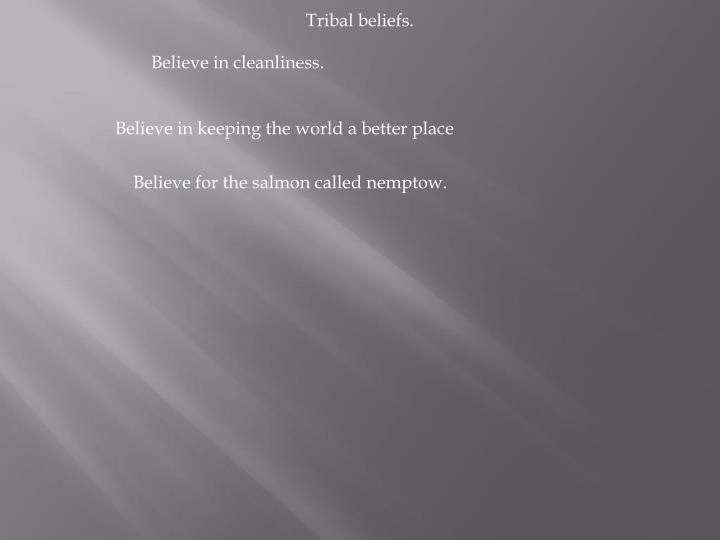 Tribal beliefs.
