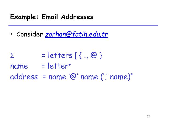 Example: Email Addresses