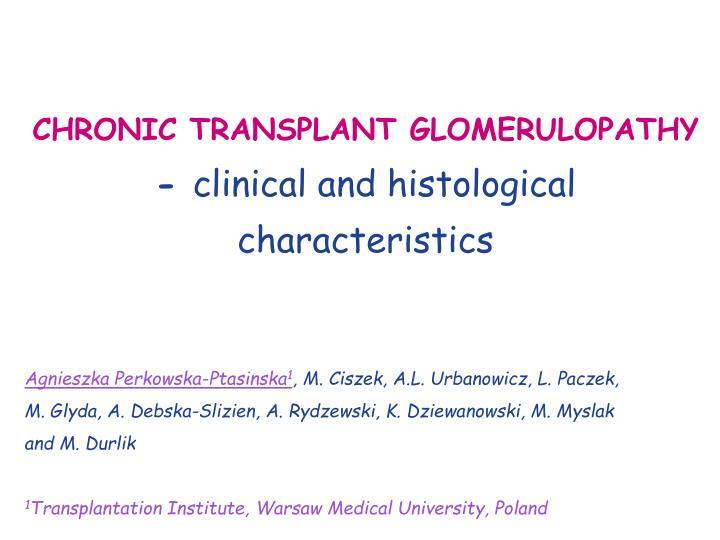 chronic transplant glomerulopathy clinical and histological characteristics n.