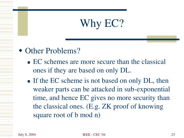 Why EC?