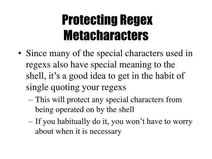 Protecting Regex Metacharacters