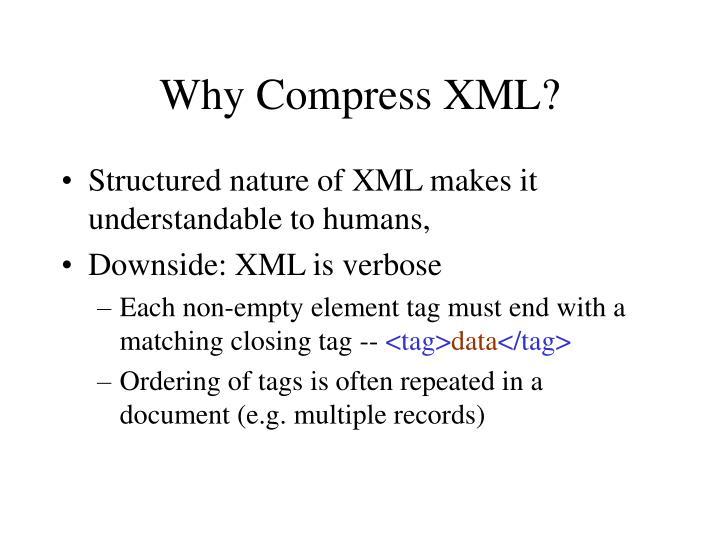 Why compress xml