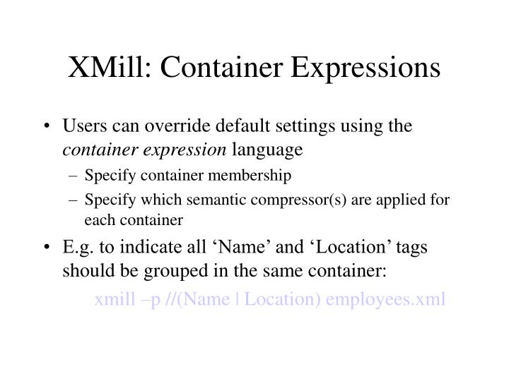 XMill: Container Expressions