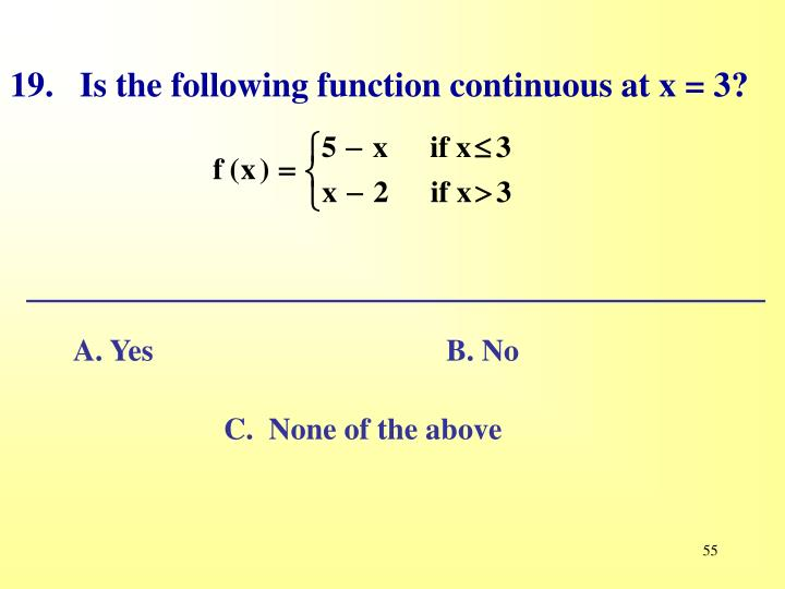 19.   Is the following function continuous at x = 3?
