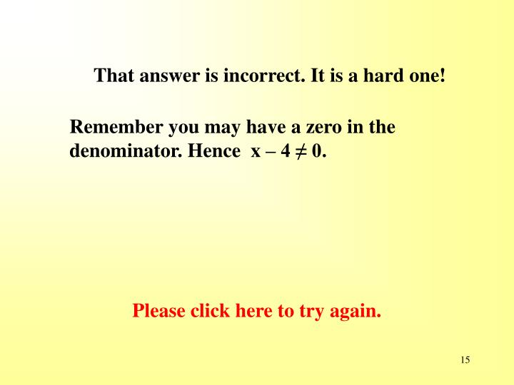 That answer is incorrect. It is a hard one!