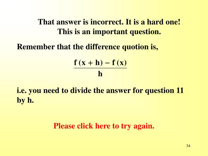 That answer is incorrect. It is a hard one! This is an important question.