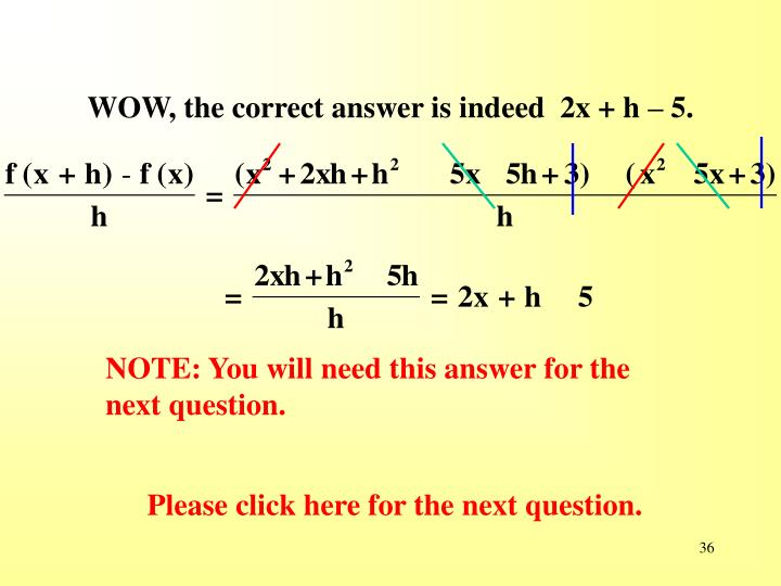 WOW, the correct answer is indeed  2x + h – 5.