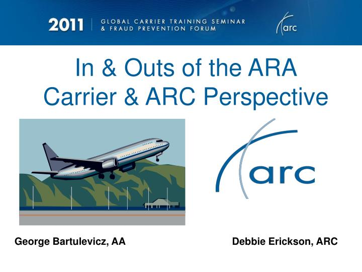 in outs of the ara carrier arc perspective