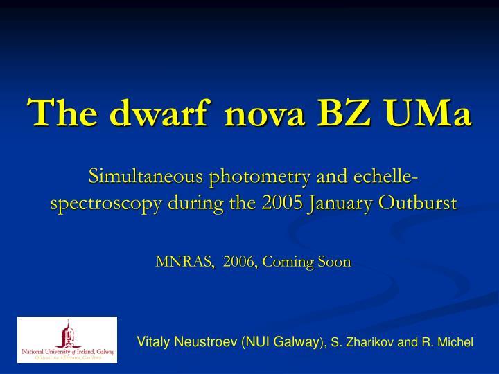 the dwarf nova bz u ma n.