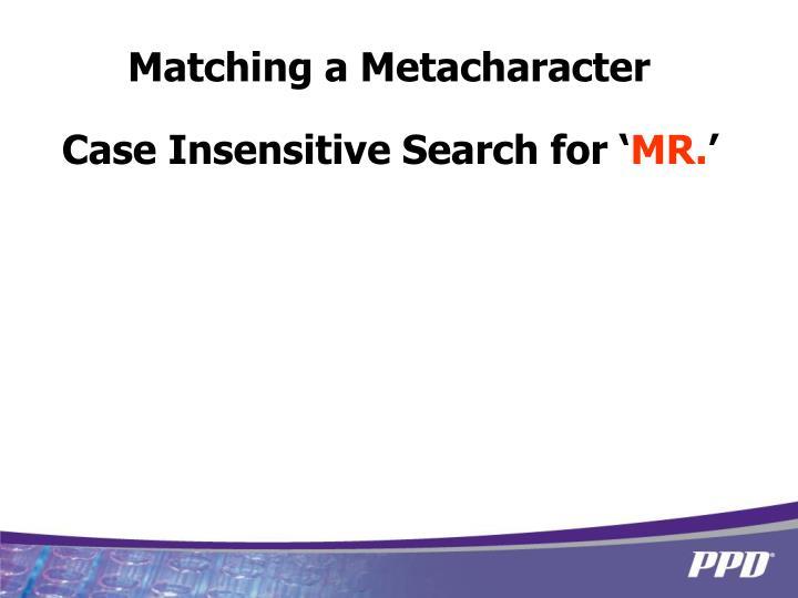 Matching a Metacharacter