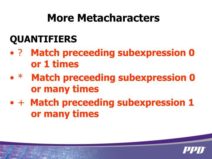More Metacharacters