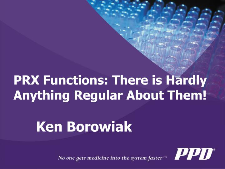 Prx functions there is hardly anything regular about them