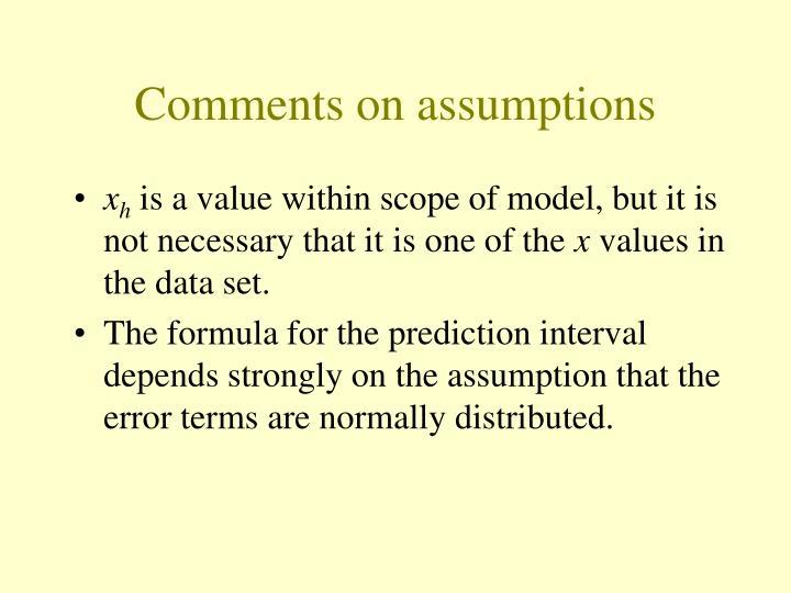 Comments on assumptions