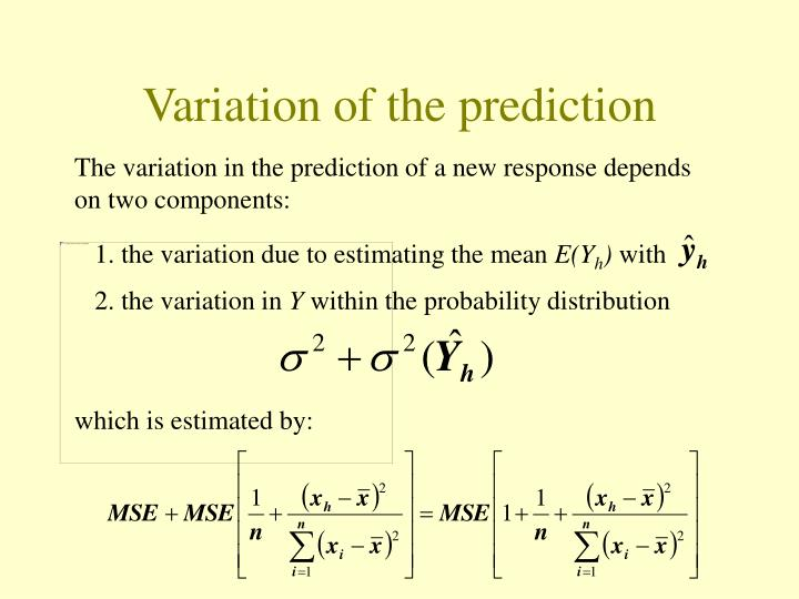 The variation in the prediction of a new response depends on two components: