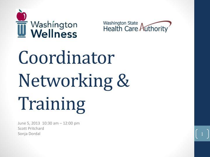 Coordinator networking training