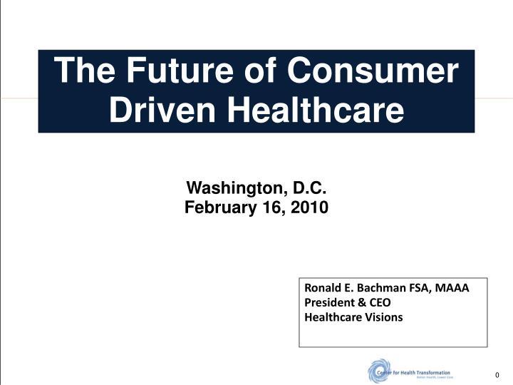 the future of consumer driven healthcare n.