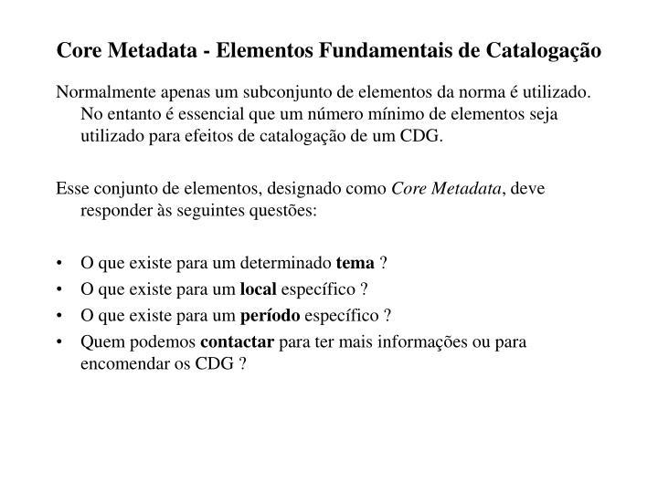 Core Metadata - Elementos Fundamentais de Catalogação